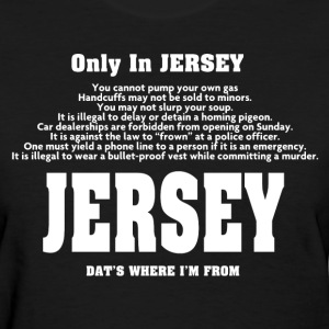 Only In Jersey - Women's T-Shirt