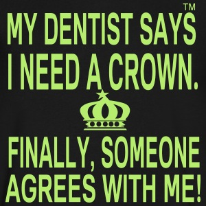 MY DENTIST SAYS I NEED A CROWN T-Shirts - Men's V-Neck T-Shirt by Canvas