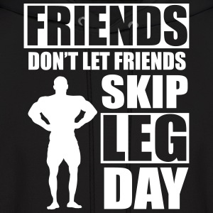 Friends don't let friends skip leg day Hoodies - Men's Hoodie
