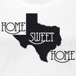 Texas Home Sweet Home from U.S. Custom Ink Women's T-Shirts - Women's Premium T-Shirt
