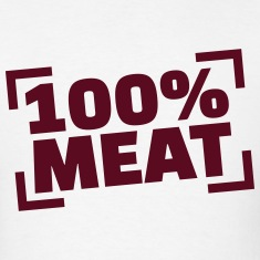 100% Meat T-Shirts