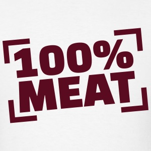 100% Meat T-Shirts - Men's T-Shirt