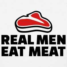 Real men eat meat Women's T-Shirts