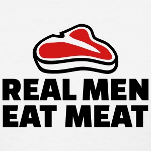 Real men eat meat Women's T-Shirts - Women's T-Shirt