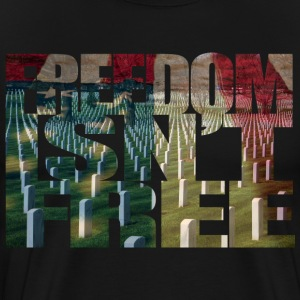 Freedom isn't free - Men's Premium T-Shirt