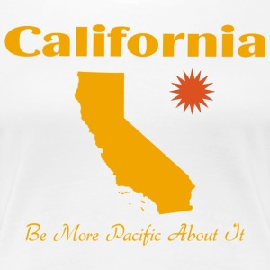 California Be More Pacific About It T-Shirt - Women's Premium T-Shirt
