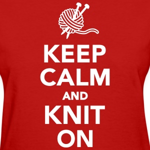 Keep calm and knit on Women's T-Shirts - Women's T-Shirt