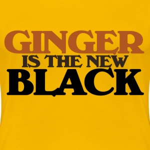 Ginger is the new BLACK - Women's Premium T-Shirt