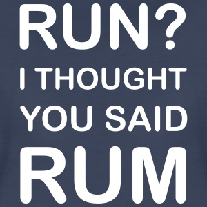 Run? No Rum Women's T-Shirts - Women's Premium T-Shirt