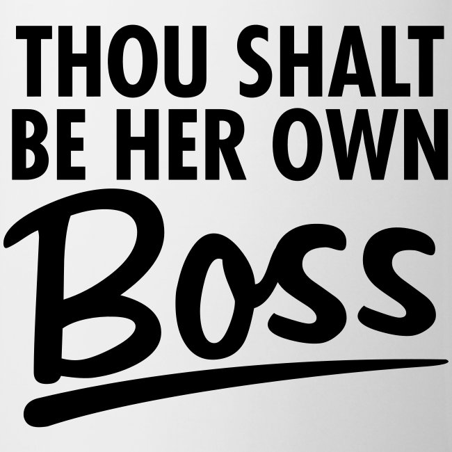 Thou Shalt be her own boss