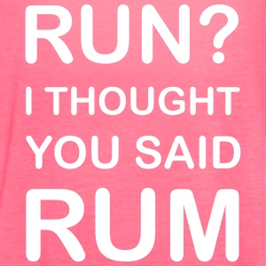Run? No Rum Tanks - Women's Flowy Tank Top by Bella