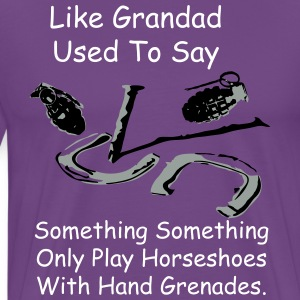 Grandad used to say. - Men's Premium T-Shirt