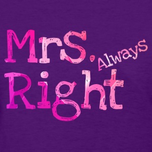 Mrs. always right Women's T-Shirt - Women's T-Shirt
