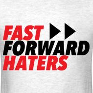 Design ~ FAST FORWARD HATERS