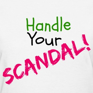 Handle Your Scandal! - Women's T-Shirt