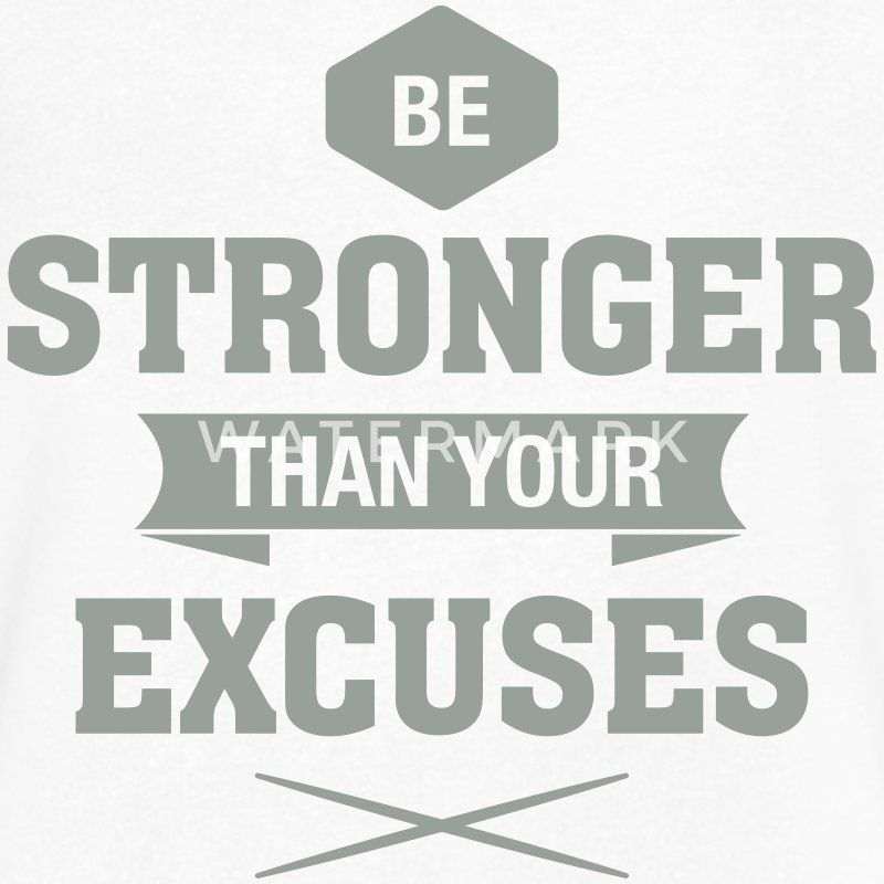 Be Stronger Than Your Excuses T-Shirts - Men's V-Neck T-Shirt by Canvas