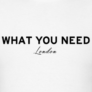 What you need London - Men's T-Shirt