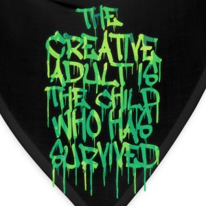 The Creative Adult is the Child Who Has Survived Caps - Bandana
