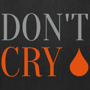 Don't Cry - Tote Bag