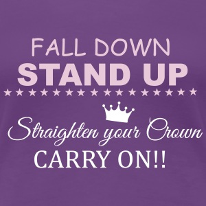 Fall down, stand up... Women's T-Shirts - Women's Premium T-Shirt