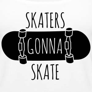 Skaters gonna skate Tanks - Women's Premium Tank Top