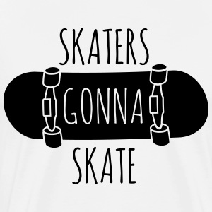 Skaters gonna skate T-Shirts - Men's Premium T-Shirt