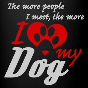 The more people I meet the more I love my dog - Full Color Mug