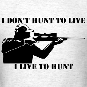 I live to hunt - Men's T-Shirt