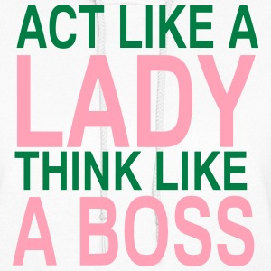 Act Like A Lady Think Like A Boss - Women's Hoodie