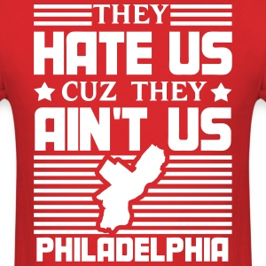They Hate Us Cuz They Ain't Us T-Shirts - Men's T-Shirt