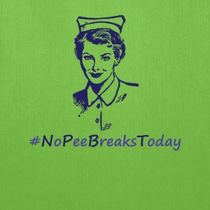 no pee breaks today.png Bags & backpacks - Tote Bag