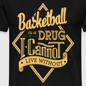 Basketball is a drug - Men's Premium T-Shirt