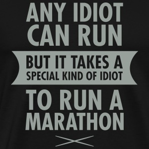 Any Idiot Can Run T-Shirts - Men's Premium T-Shirt
