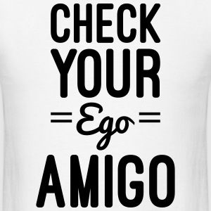 Check Your Ego T-Shirts - Men's T-Shirt