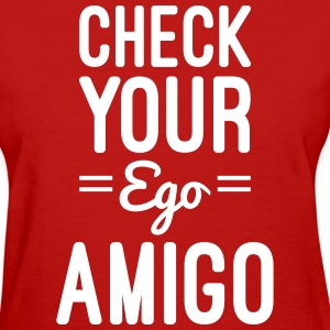 Check Your Ego Women's T-Shirts - Women's T-Shirt