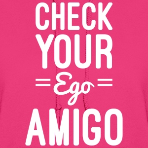Check Your Ego Hoodies - Women's Hoodie