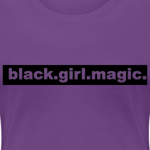 Black Girl Magic Shirt - Women's Premium T-Shirt