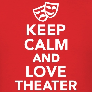 Keep calm and love Theater T-Shirts - Men's T-Shirt