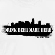 Design ~ Drink Beer Made Here Shirt