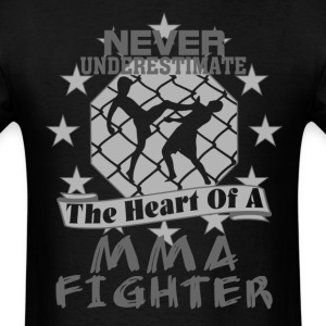 Never Underestimate The Heart of a MMA Fighter Tee - Men's T-Shirt
