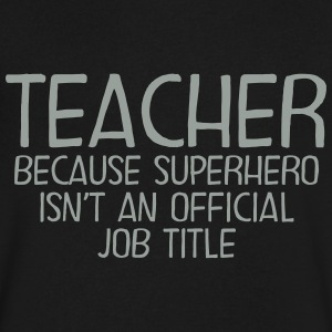 Teacher - Superhero T-Shirts - Men's V-Neck T-Shirt by Canvas