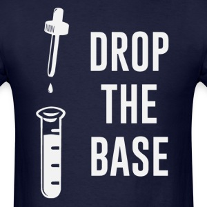 Drop the Bass Chemistry Base T-Shirts - Men's T-Shirt
