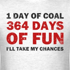 Christmas Coal VS 364 Days of Fun T-Shirts
