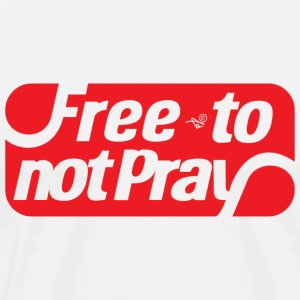 free to NOT pray by Tai's Tees - Men's Premium T-Shirt