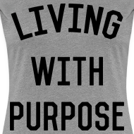 Design ~ Living with Purpose