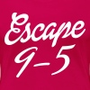 Escape 9-5 - Women's Premium T-Shirt