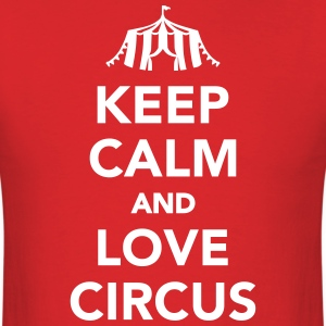 Keep calm and circus on T-Shirts - Men's T-Shirt