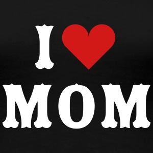 I Love Mom Women's T-Shirts - Women's Premium T-Shirt