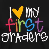 Design ~ Love My First Graders | Colorful Men's | Teacher Shirts
