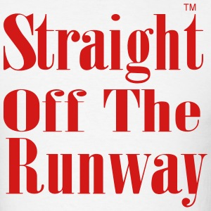 STRAIGHT OFF THE RUNWAY T-Shirts - Men's T-Shirt
